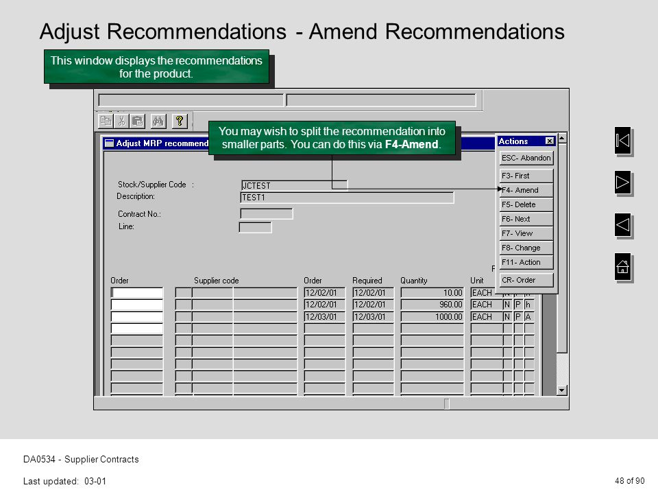 48 of 90 DA0534 - Supplier Contracts Last updated: 03-01 This window displays the recommendations for the product. Adjust Recommendations - Amend Reco