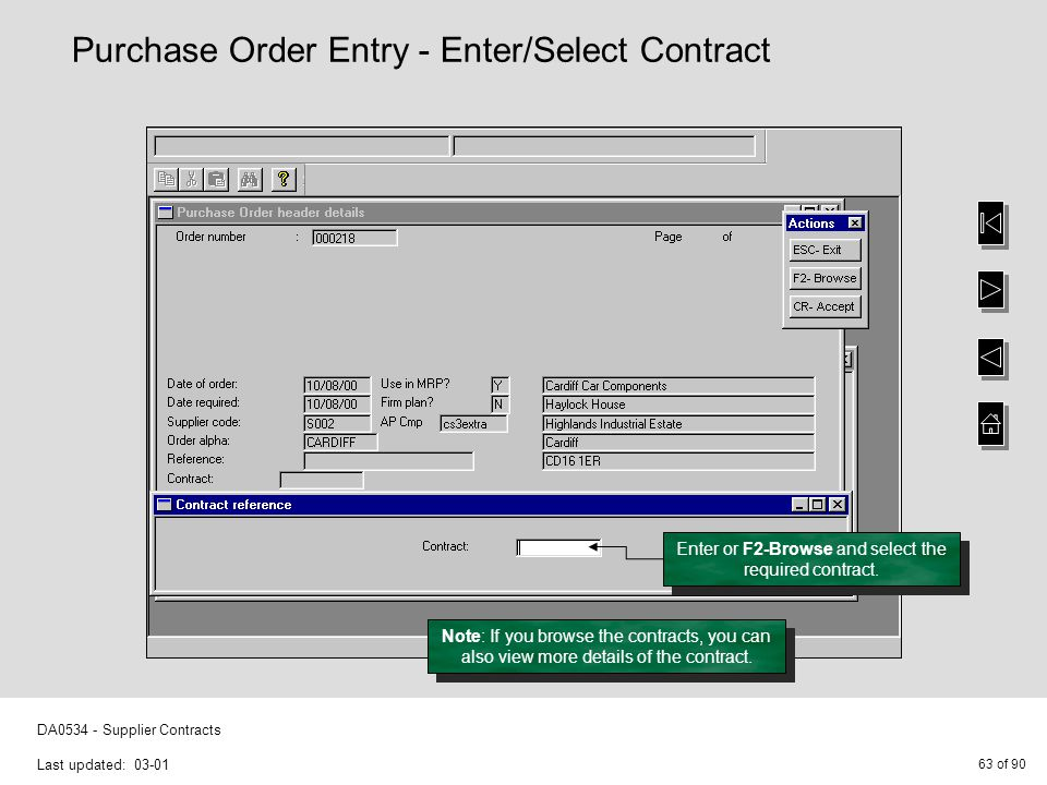 63 of 90 DA0534 - Supplier Contracts Last updated: 03-01 Note: If you browse the contracts, you can also view more details of the contract. Enter or F