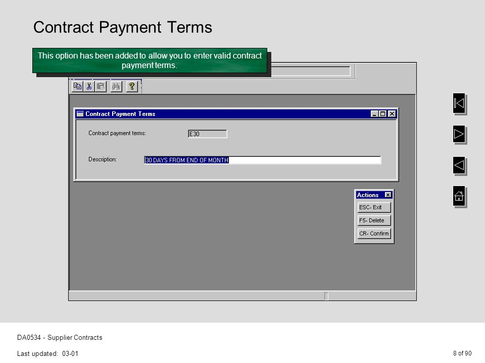 8 of 90 DA0534 - Supplier Contracts Last updated: 03-01 Contract Payment Terms This option has been added to allow you to enter valid contract payment