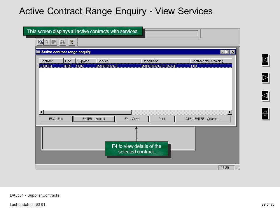 89 of 90 DA0534 - Supplier Contracts Last updated: 03-01 This screen displays all active contracts with services.