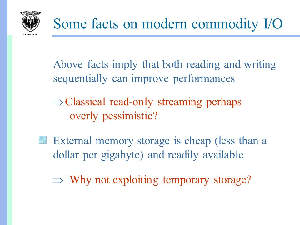 Some facts on modern commodity I/O  Classical read-only streaming perhaps overly pessimistic.