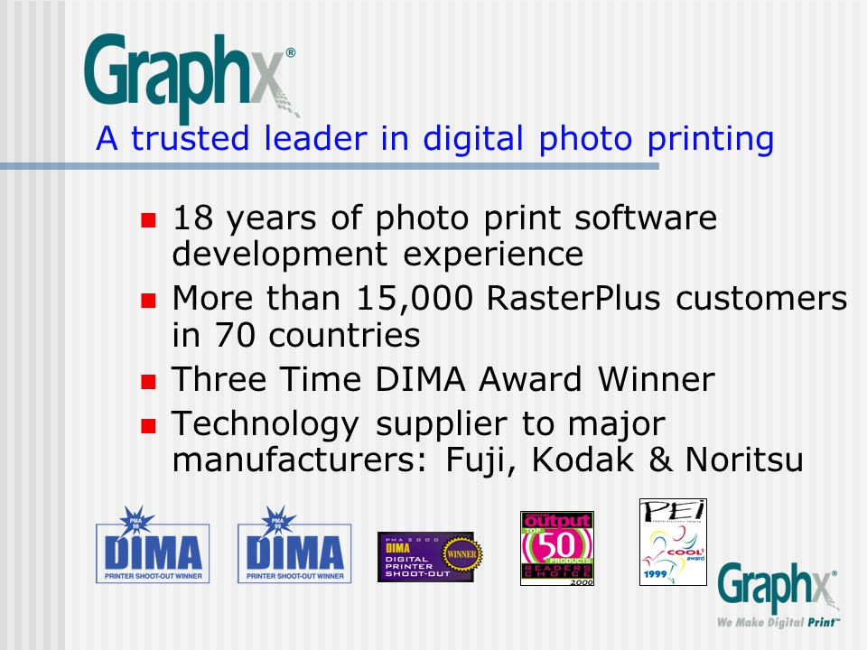 Graphx @ PMA 2003 Visit Graphx … booth A162 See Graphx products demonstrated at Kodak … E56 Noritsu … F63 Lucidiom … C114