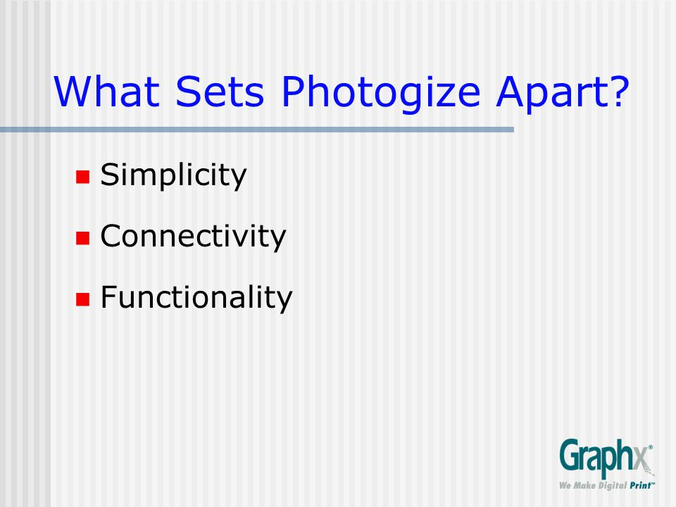 What Sets Photogize Apart? Simplicity Connectivity Functionality