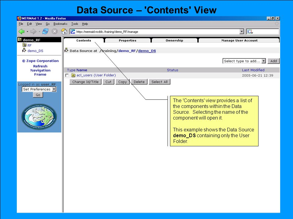 Data Source – Contents View The Contents view provides a list of the components within the Data Source.