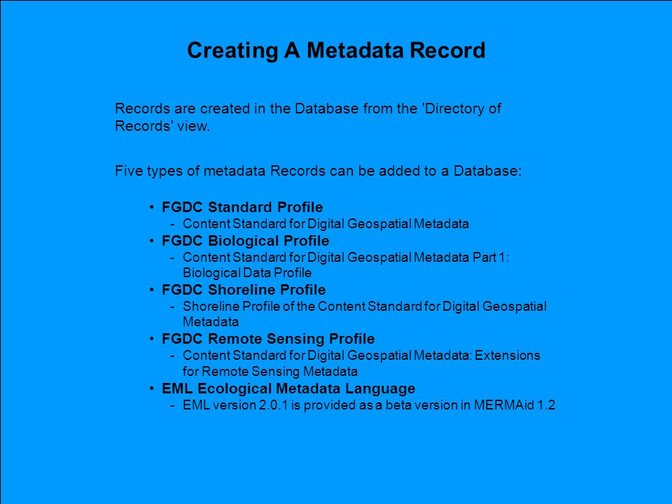 Records are created in the Database from the Directory of Records view.