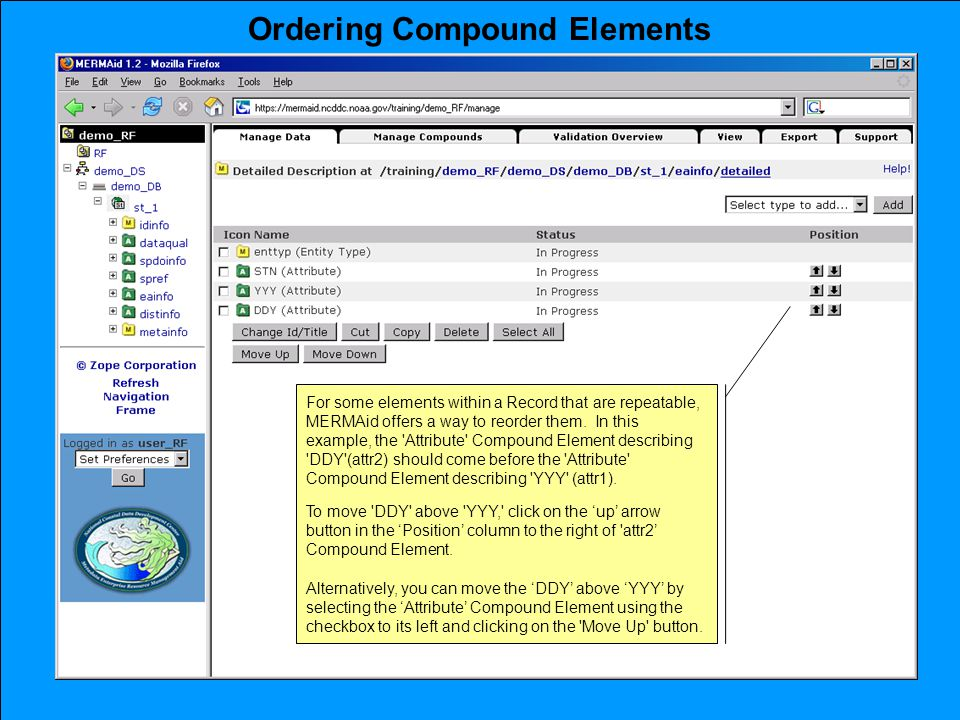 Ordering Compound Elements For some elements within a Record that are repeatable, MERMAid offers a way to reorder them.