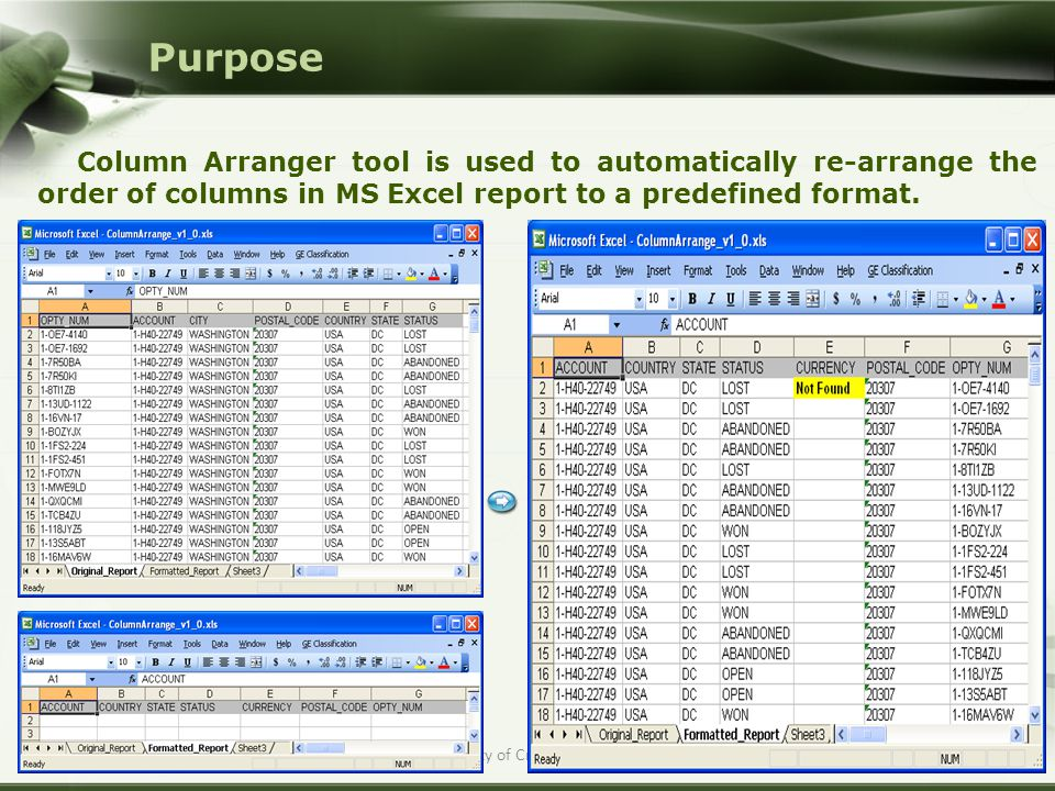 Property of Cracking Siebel Purpose Column Arranger tool is used to automatically re-arrange the order of columns in MS Excel report to a predefined f