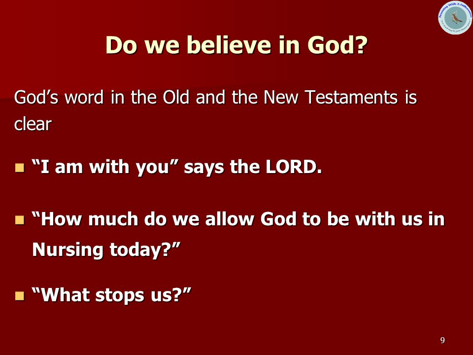 9 Do we believe in God.