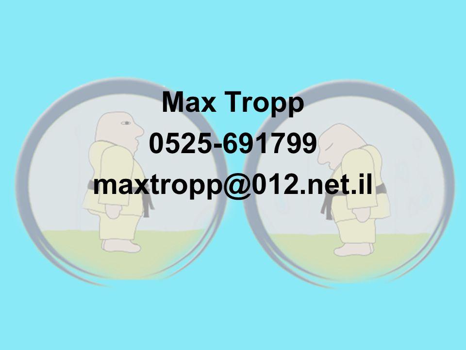 Max Tropp 0525-691799 maxtropp@012.net.il