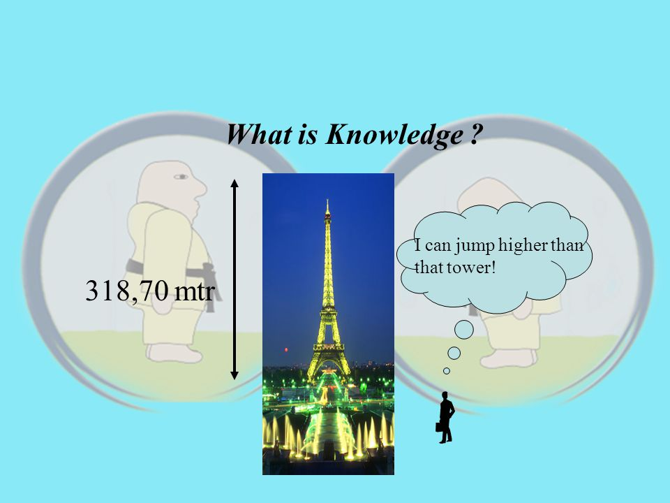What is Knowledge 318,70 mtr I can jump higher than that tower!