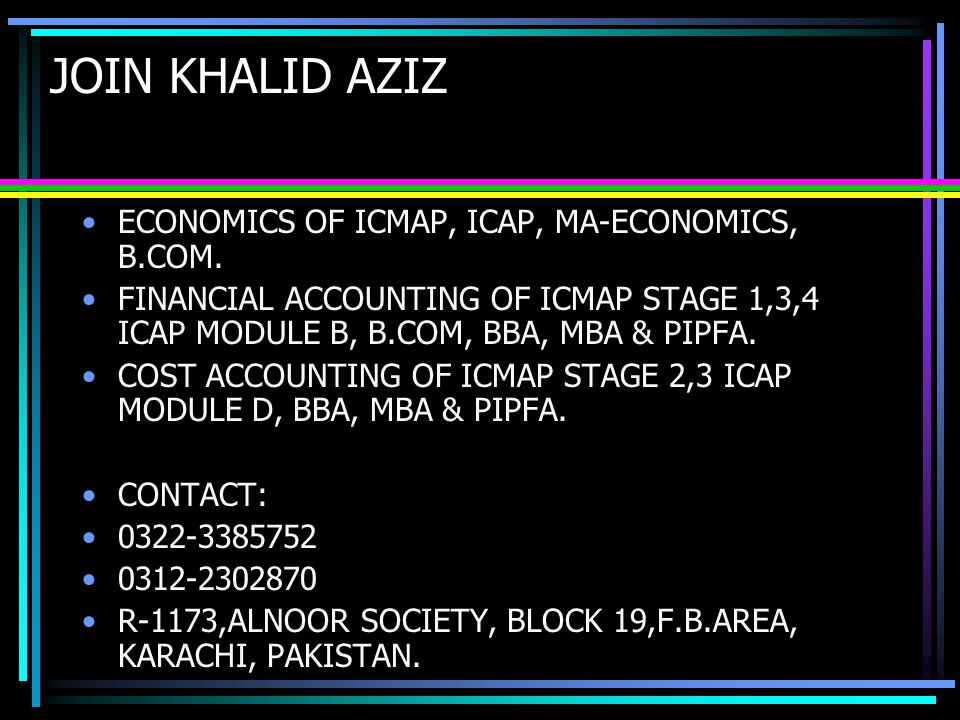 JOIN KHALID AZIZ ECONOMICS OF ICMAP, ICAP, MA-ECONOMICS, B.COM. FINANCIAL ACCOUNTING OF ICMAP STAGE 1,3,4 ICAP MODULE B, B.COM, BBA, MBA & PIPFA. COST