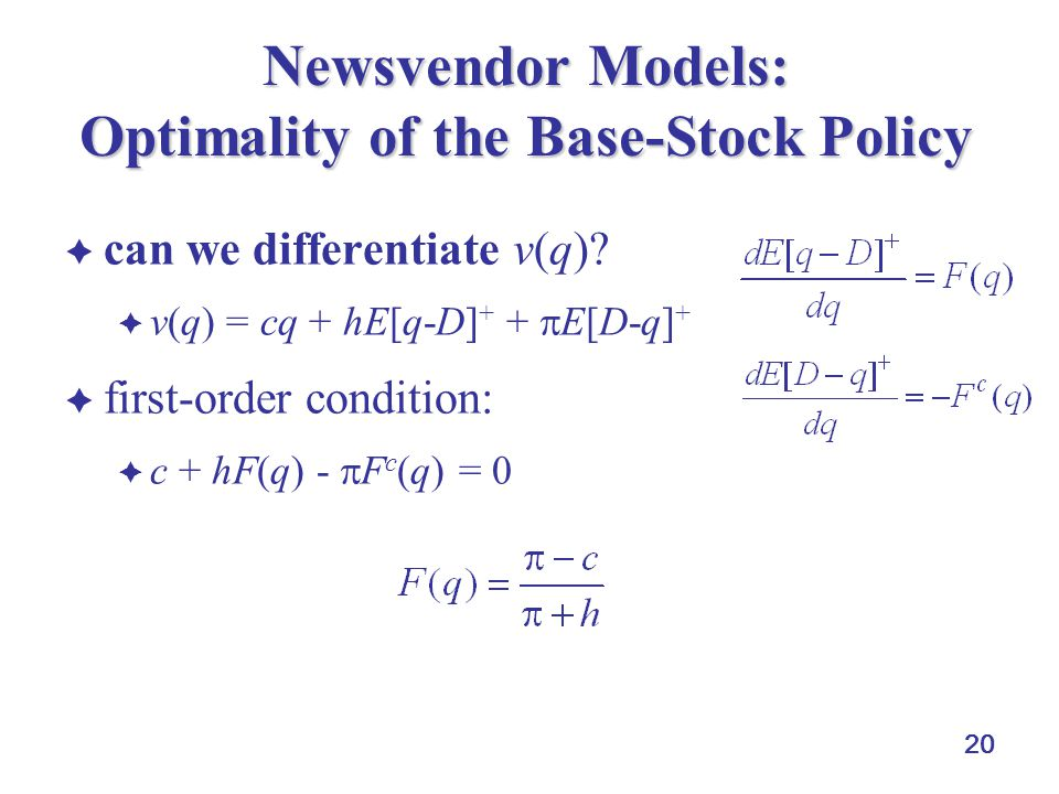 20 Newsvendor Models: Optimality of the Base-Stock Policy  can we differentiate v(q).
