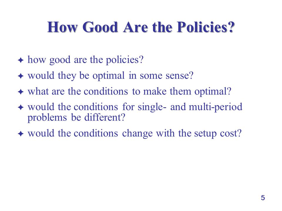 5 How Good Are the Policies.  how good are the policies.