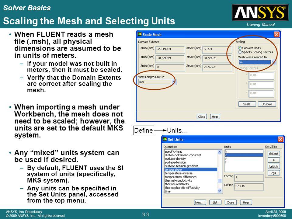 Solver Basics 3-14 ANSYS, Inc.Proprietary © 2009 ANSYS, Inc.