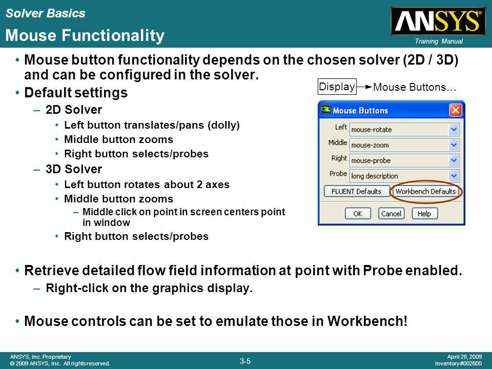 Solver Basics 3-6 ANSYS, Inc.Proprietary © 2009 ANSYS, Inc.