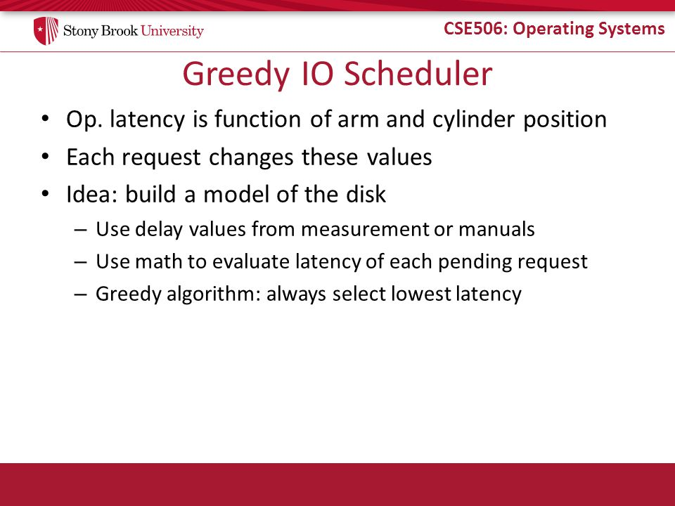 CSE506: Operating Systems Greedy IO Scheduler Op.
