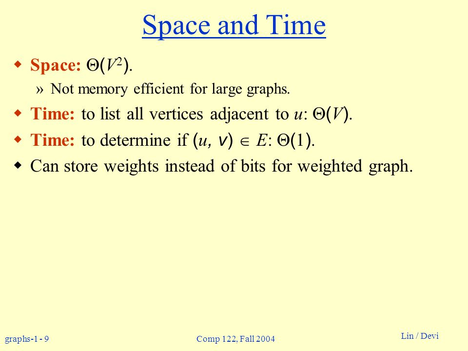 graphs-1 - 10 Lin / Devi Comp 122, Fall 2004 Graph-searching Algorithms  Searching a graph: »Systematically follow the edges of a graph to visit the vertices of the graph.