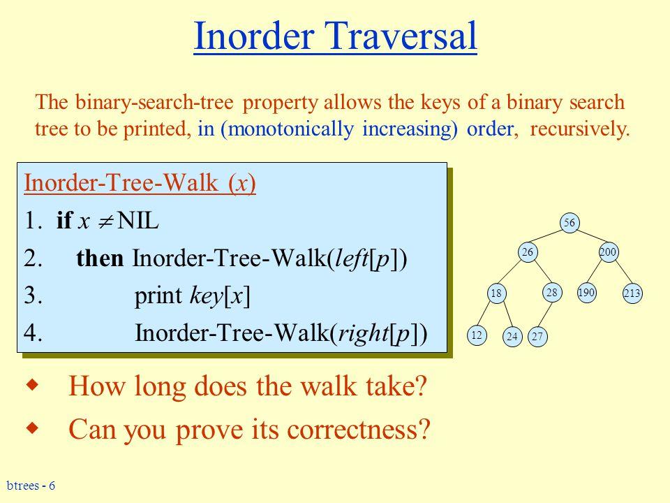 btrees - 6 Inorder Traversal Inorder-Tree-Walk (x) 1.