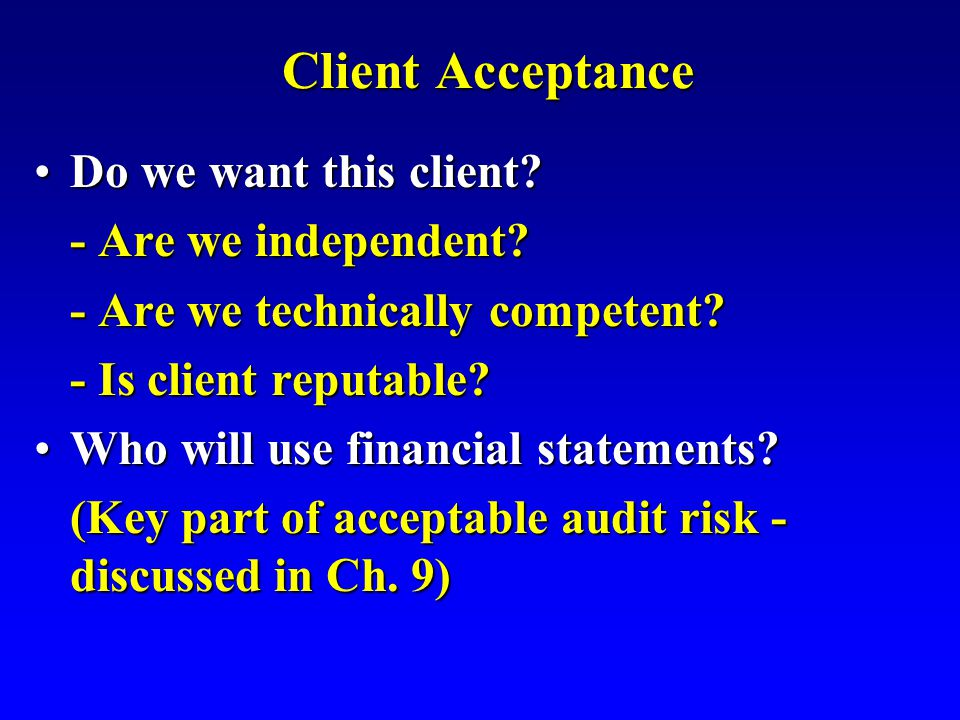 Client Acceptance Do we want this client Do we want this client.