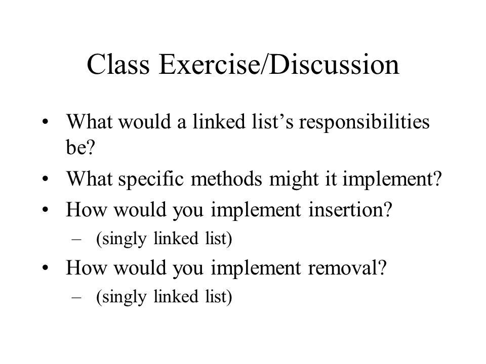From Prof. Heliotis, 2006 A LinkedList Class, Take 3 class DLinkedList { DLinkNode start; DLinkNode end; }; start end