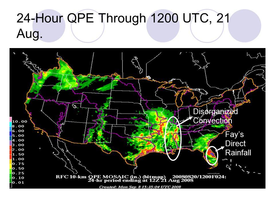 24-Hour QPE Through 1200 UTC, 21 Aug. Fay's Direct Rainfall Disorganized Convection