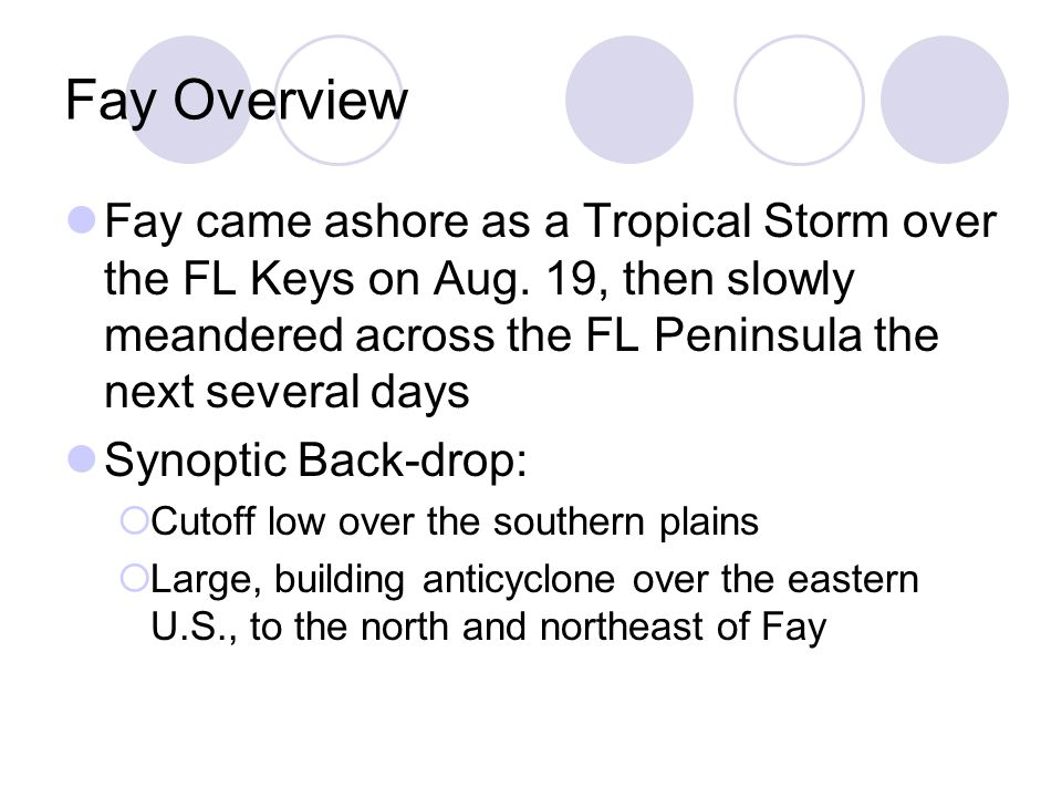 Fay Overview Fay came ashore as a Tropical Storm over the FL Keys on Aug.
