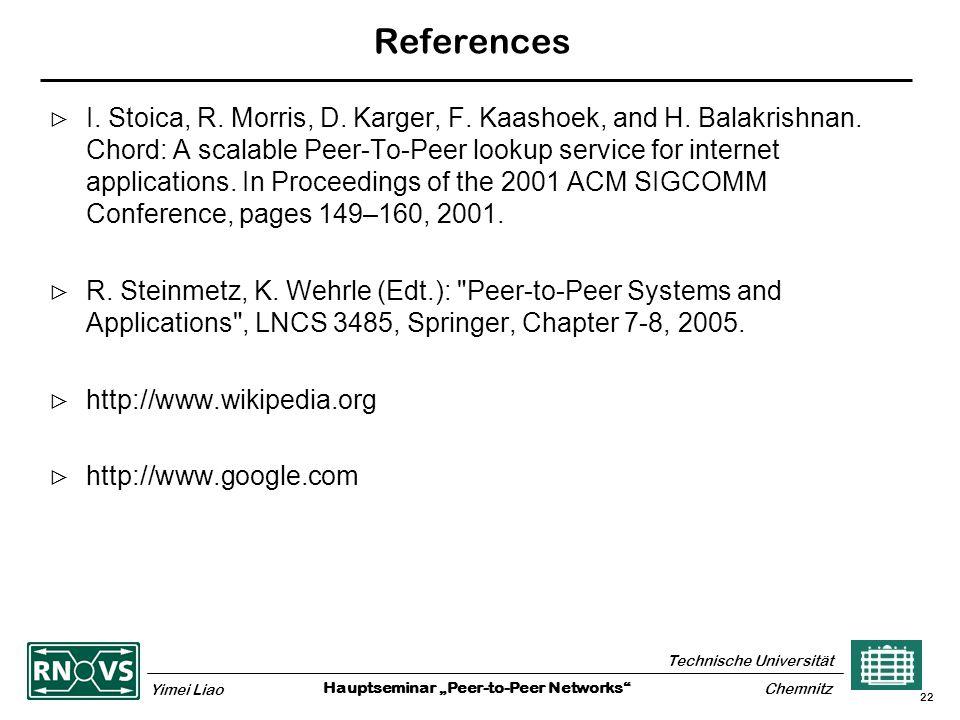 "Hauptseminar ""Peer-to-Peer Networks Technische Universität Yimei Liao Chemnitz 22 References  I."
