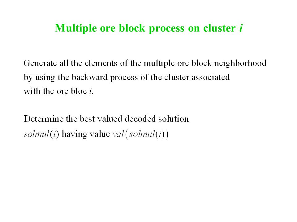 Multiple ore block process on cluster i