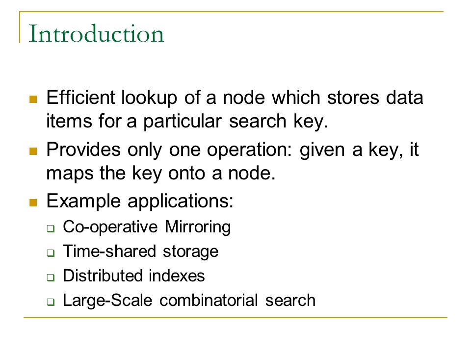 Introduction Efficient lookup of a node which stores data items for a particular search key.