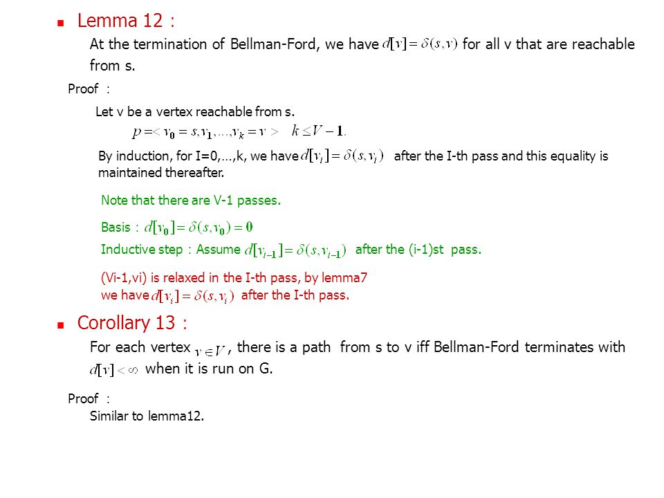 Lemma 12 : At the termination of Bellman-Ford, we have for all v that are reachable from s. Corollary 13 : For each vertex, there is a path from s to
