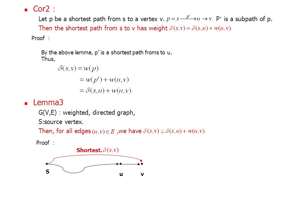 p6.Relaxation d[v] : upper bound on the weight of a shortest path from source s to v.