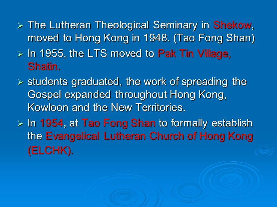  The Lutheran Theological Seminary in Shekow, moved to Hong Kong in 1948. (Tao Fong Shan)  In 1955, the LTS moved to Pak Tin Village, Shatin.  stud