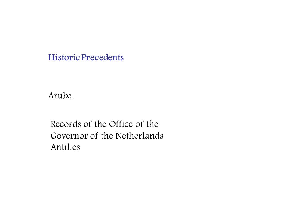 Historic Precedents Records of the Office of the Governor of the Netherlands Antilles Aruba
