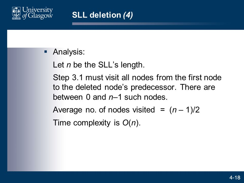 4-18 SLL deletion (4)  Analysis: Let n be the SLL's length.
