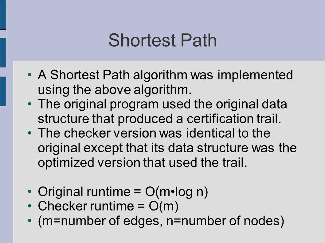 Shortest Path A Shortest Path algorithm was implemented using the above algorithm.