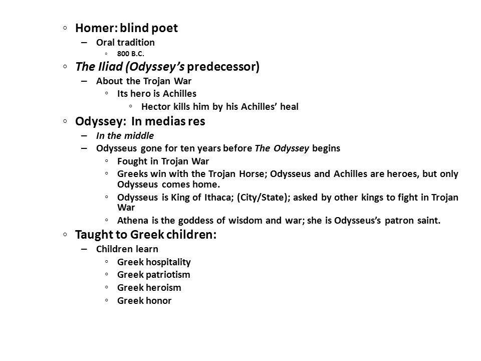 ◦ Homer: blind poet – Oral tradition ◦ 800 B.C.