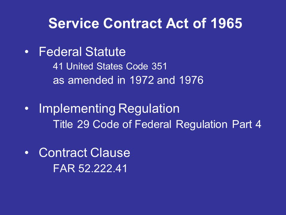 Service Contract Act of 1965 Federal Statute 41 United States Code 351 as amended in 1972 and 1976 Implementing Regulation Title 29 Code of Federal Re