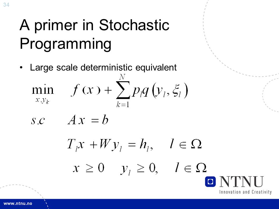 34 A primer in Stochastic Programming Large scale deterministic equivalent