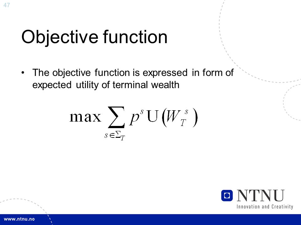 47 Objective function The objective function is expressed in form of expected utility of terminal wealth