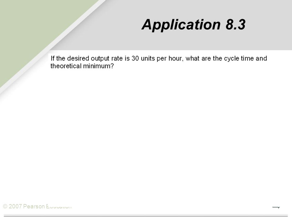 © 2007 Pearson Education Application 8.3
