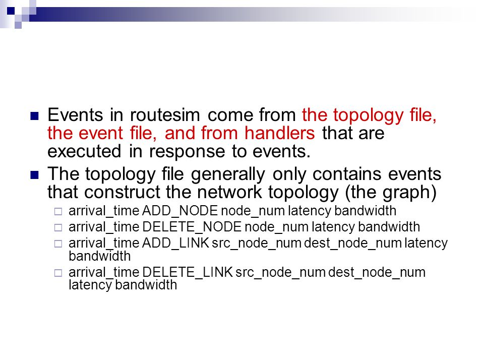 Events in routesim come from the topology file, the event file, and from handlers that are executed in response to events.