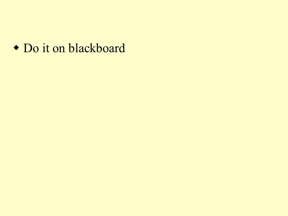  Do it on blackboard