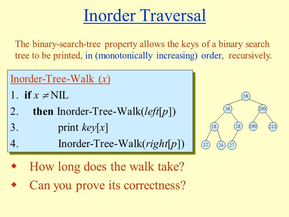 Inorder Traversal Inorder-Tree-Walk (x) 1. if x  NIL 2.