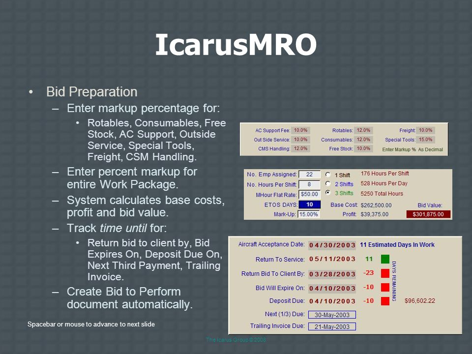 Spacebar or mouse to advance to next slide The Icarus Group © 2008 IcarusMRO Bid Preparation –Enter Customer Information.