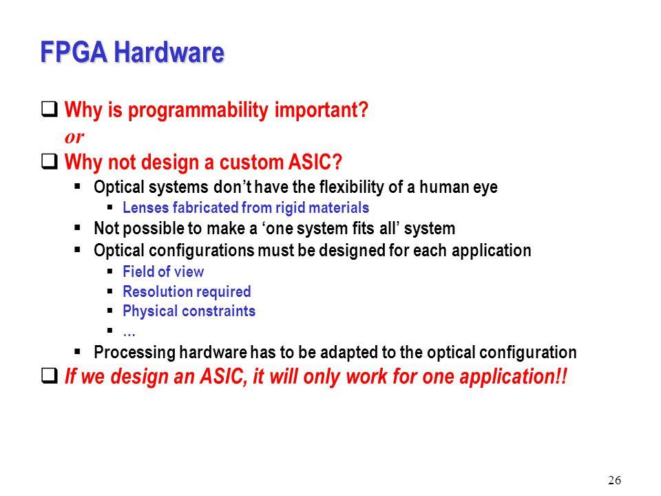 26 FPGA Hardware  Why is programmability important.