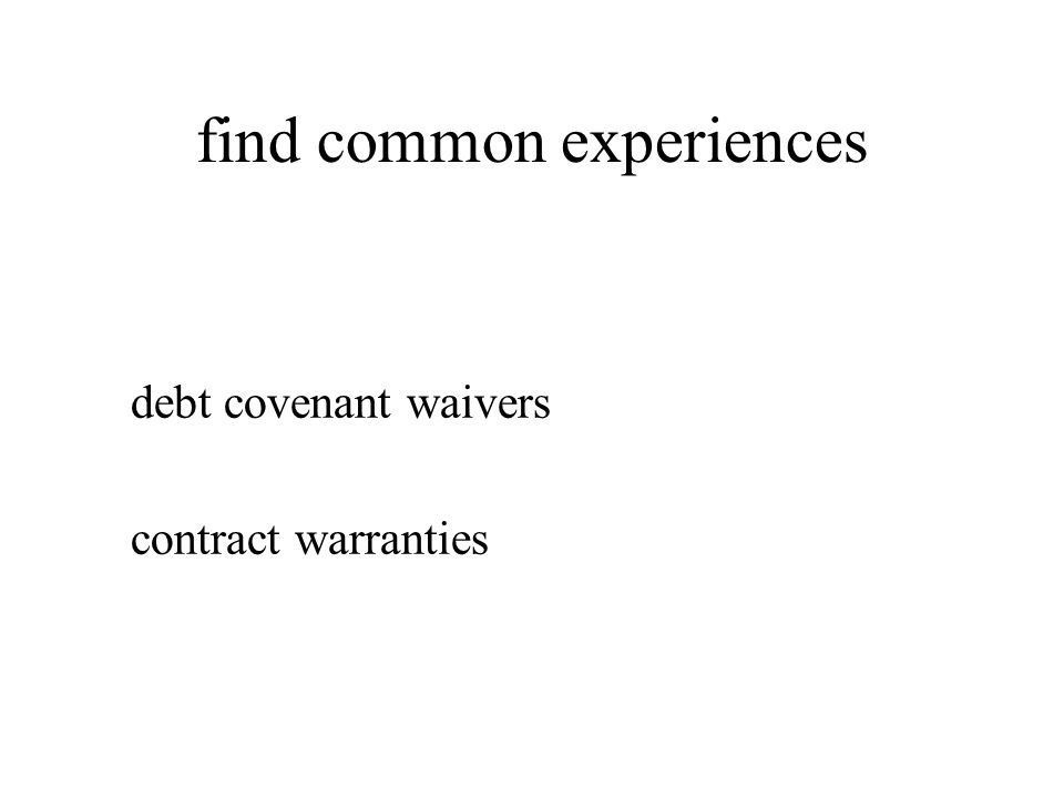 find common experiences debt covenant waivers contract warranties