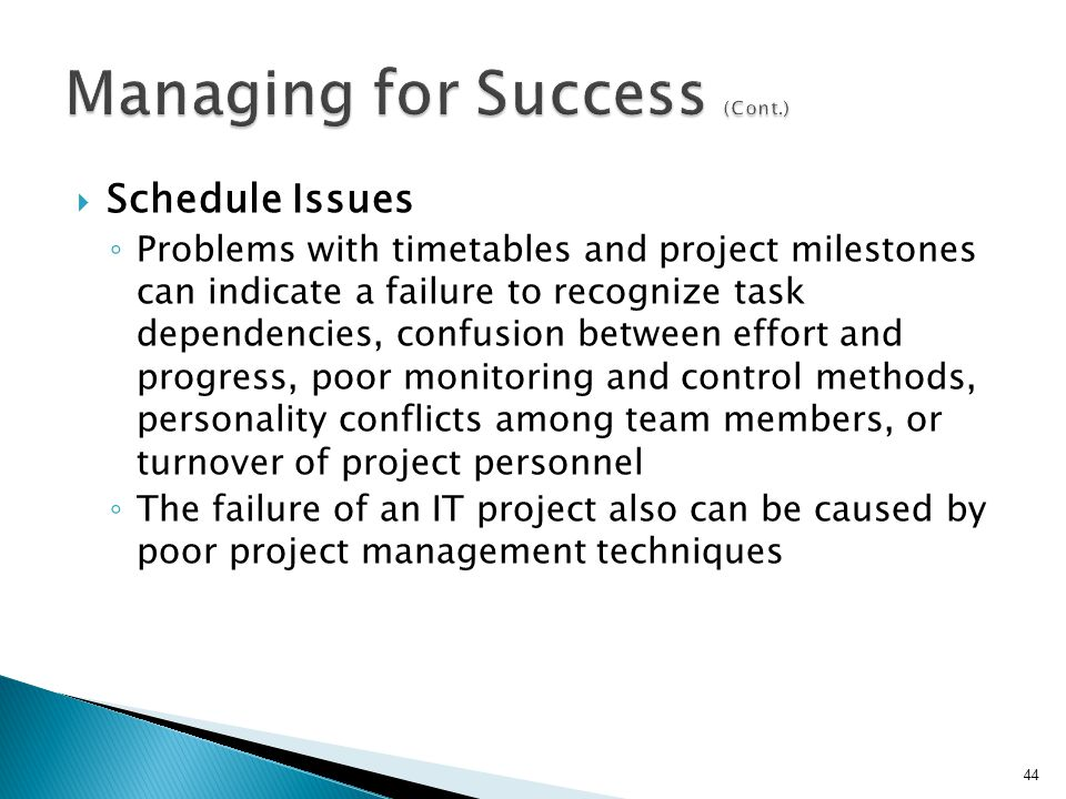  Schedule Issues ◦ Problems with timetables and project milestones can indicate a failure to recognize task dependencies, confusion between effort an