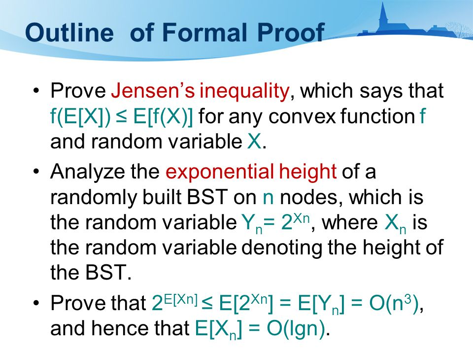 Outline of Formal Proof Prove Jensen's inequality, which says that f(E[X]) ≤ E[f(X)] for any convex function f and random variable X.