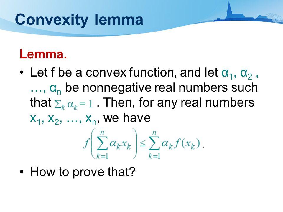 Convexity lemma Lemma.