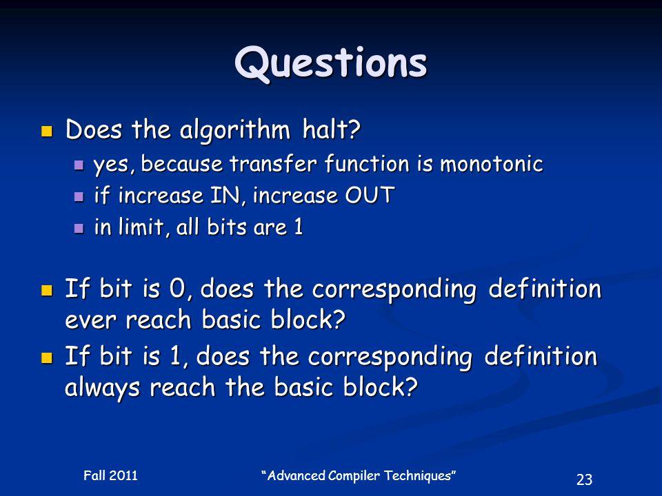 23 Fall 2011 Advanced Compiler Techniques Questions Does the algorithm halt.